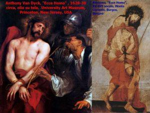 Dipinti 'Ecce Homo' di Antony Van Dyck (1628-30) e di Anonimo (XV-XVI secolo)